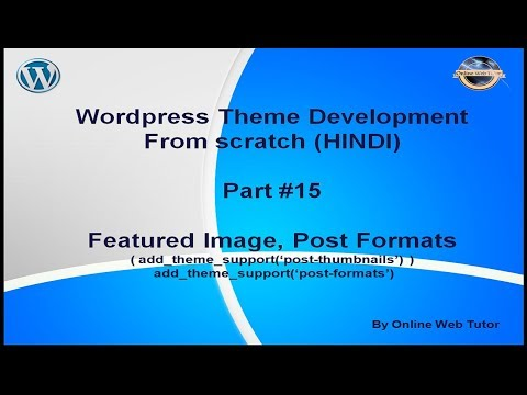 Wordpress Theme Development tutorial from scratch (Part 15) Featured Image and Post Formats Support