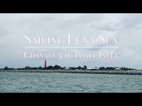 Sailing Luna Sea Channel 5 to Ponce Inlet