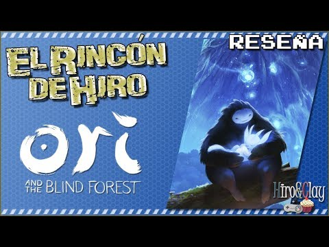 El Rincón de Hiro - Reseña ~ Ori and The Blind Forest ~