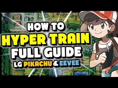 How to HYPER TRAIN in Pokemon Lets Go Pikachu and Eevee - Complete HyperTraining + BottleCap Guide!