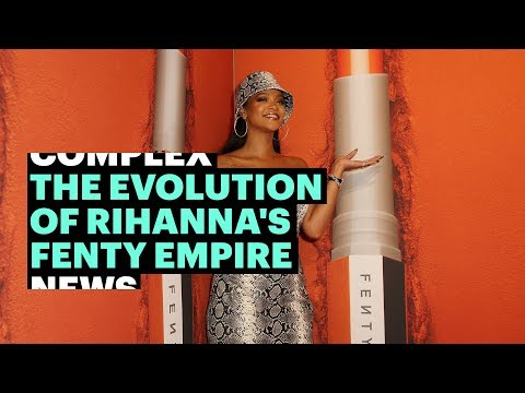 The Evolution of Rihanna's Fenty Empire