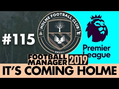 HOLME FC FM19 | Part 115 | PREMIER LEAGUE TRANSFER WINDOW | Football Manager 2019