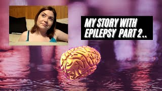 my story w epilepsy brain surgery vns support groups part 2