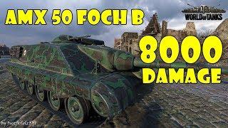 World of Tanks - PURE Gameplay [AMX 50 FOCH B | 8000 DMG, 6 KILLS by CommanderHalesBrother]