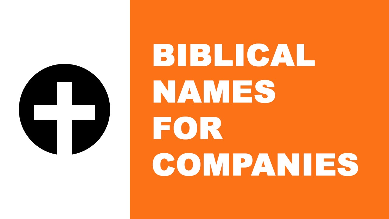 Biblical Names For Companies The Best Names For Your Company Www