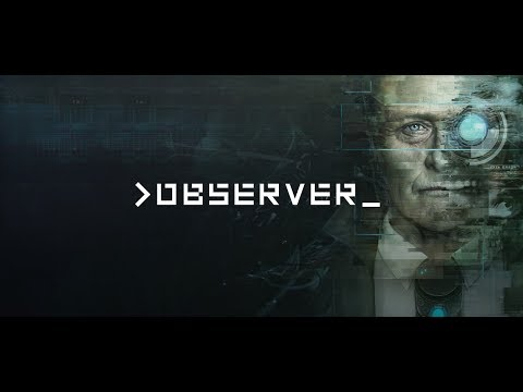 Observer Прохождение. #1 Мир будущего.