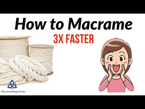 How to Macrame 3x FASTER