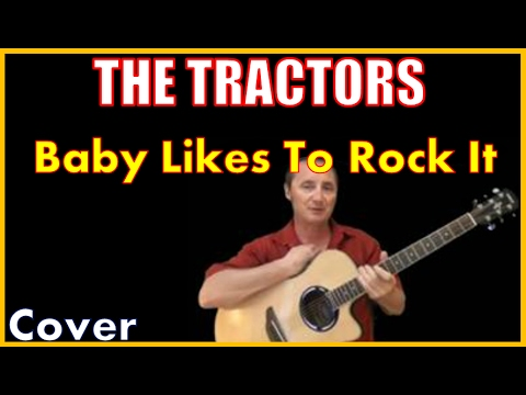 Baby Likes To Rock It Tractors Lyrics (Kirby Covers The Tractors Songs)