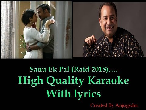 Sanu Ek Pal Chain Na Aave Raid 2018 Karaoke with lyrics (High Quality)