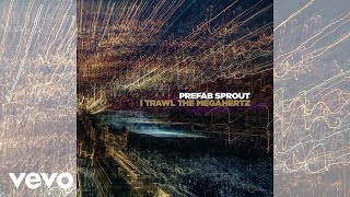 Prefab Sprout - I'm 49 (Remastered) [Official Audio]