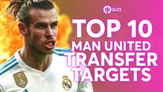 Top 10 Manchester United Transfer Targets! FRED, BALE, SESSEGNON & MORE!