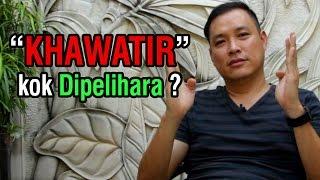 Download lagu Khawatir kok Dipelihara?