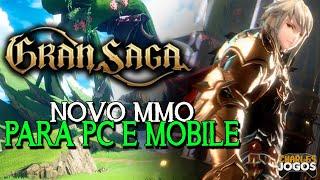 GRAN SAGA - NOVO MMO PARA PC E MOBILE EM 2020!