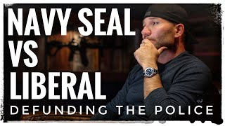 Navy SEAL Debates Liberal on Defunding The Police