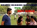 Double Meaning Questions with Hot Girls ft. Akash | Bad Boy Pranks