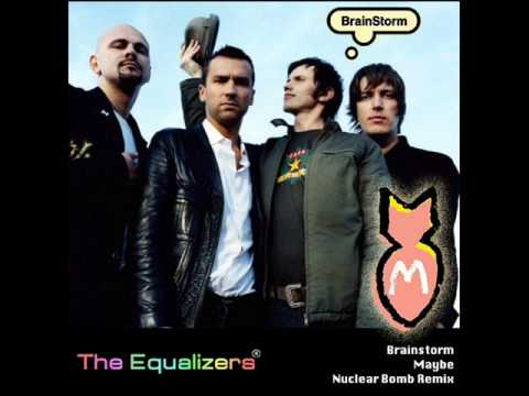 Скачать песню BrainStorm - Maybe (The Equalizers Nuclear Bomb Remix) SP