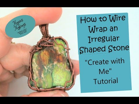 """How to Wire Wrap an Irregular Shaped Stone """"Create with Me"""" Tutorial"""
