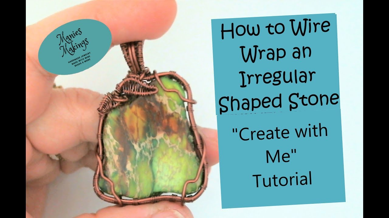 How to Wire Wrap an Irregular Shaped Stone \