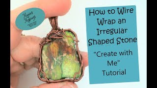 How to Wire Wrap an Irregular Shaped Stone