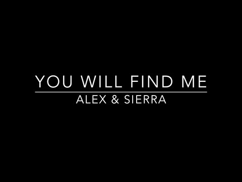 Alex & Sierra - You Will Find Me (Lyrics)