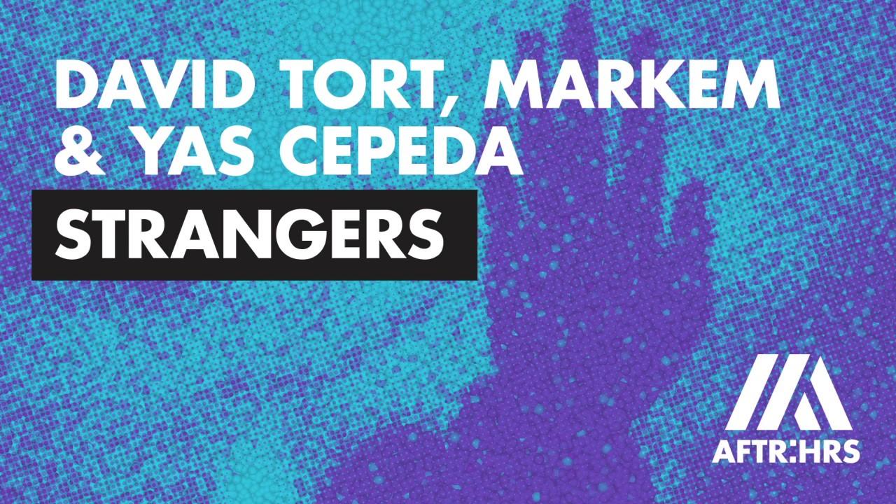 David Tort, Markem & Yas Cepeda - Strangers (Radio Edit) ft. Ella Loponte