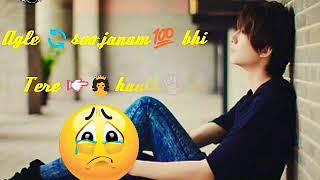 Aankhen 👀mila mujhse 👉👨ab bhi Niyat saaf hogi ||| Saddest What's App Status 👈  !!!