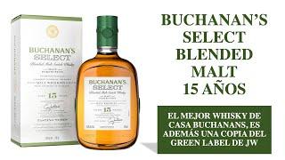Hablemos de las primeras impresiones del Buchanan's Select 15 años