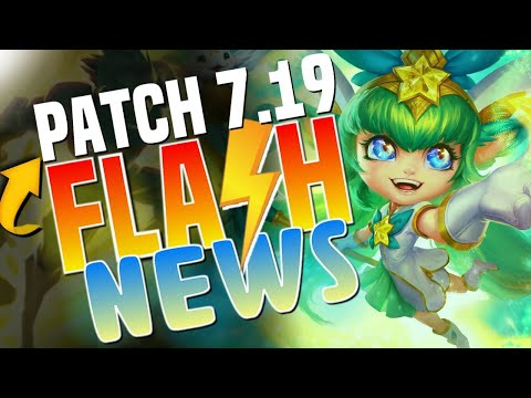 RESUMO PATCH 7.19 - FLASH NEWS