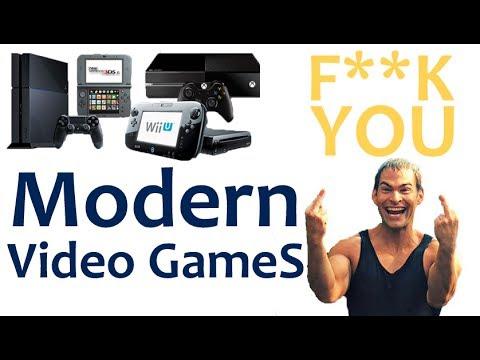 Modern Video Games FUCK You