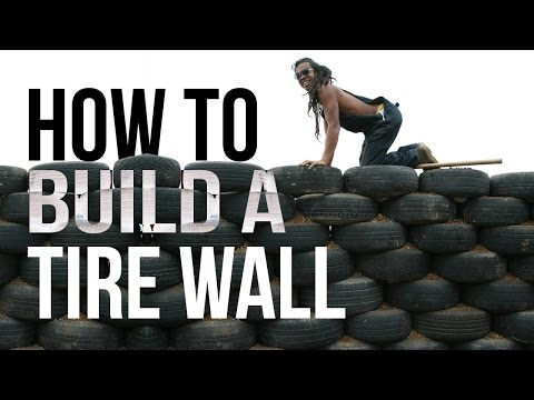 How To Build Tire Wall