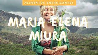 Alimentos energizantes por Maria Elena Miura - Higienismo