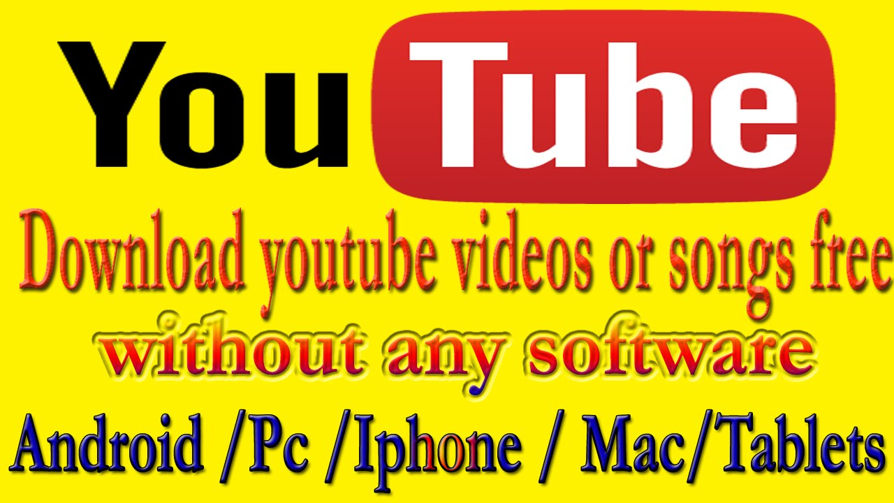 How To Download Youtube Videos And Songs Free For Android Pc Iphone Mac  Without Any Software Legal