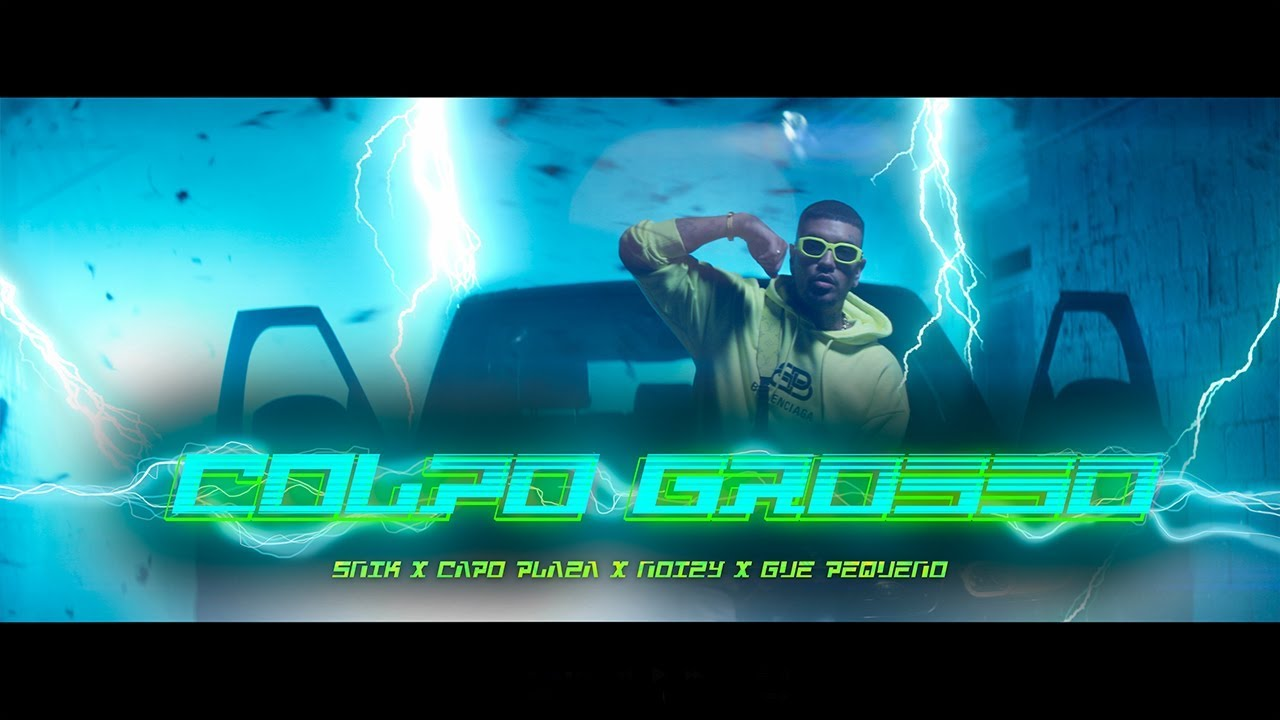 Download SNIK, CAPO PLAZA, NOIZY, GUÈ PEQUENO - COLPO GROSSO (Official Music Video)