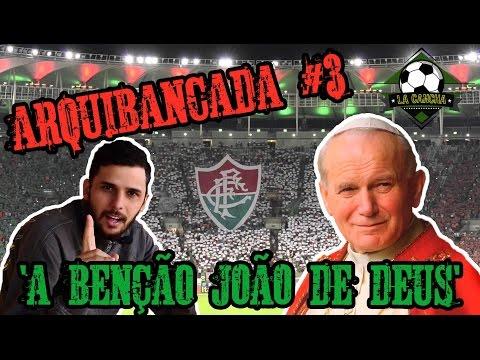 ARQUIBANCADA #3 - A BENÇÃO JOÃO DE DEUS