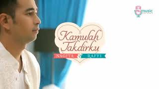 Download Lagu KAMULAH TAKDIRKU - RAFFI AHMAD & NAGITA SLAVINA (VIDEO CLIP) mp3