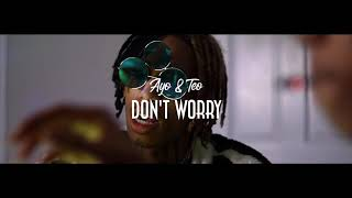 Ayo & Teo - Don't Worry(OFFICIAL MUSIC VIDEO)