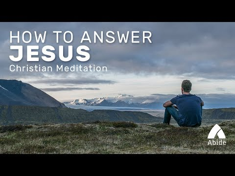 Guided Christian Meditation: How To Answer Jesus