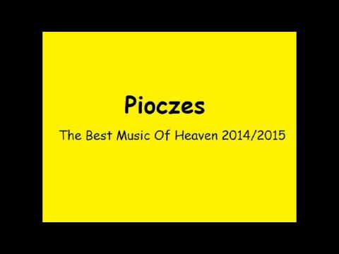 Pioczes - The Best Music Of Heaven 2014/2015 Mix (Link do pobrania w opisie)