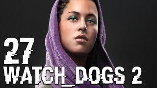 Watch Dogs 2 #27 - Die letzte große Mission