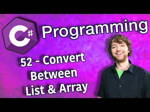 C# Programming Tutorial 52 - Convert Between List and Array thumbnail
