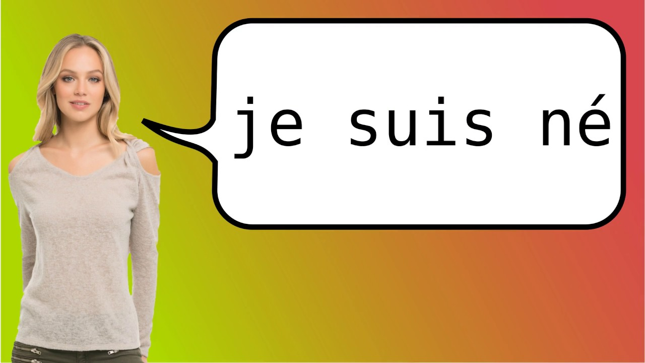 How to say to be born in french