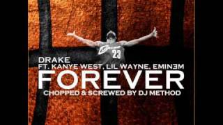 Drake Ft Kayne West, Lil Wayne & Eminem - Forever [Chopped & Screwed - DJ Method]