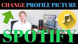 How To Change Profile Picture On Spotify 2019