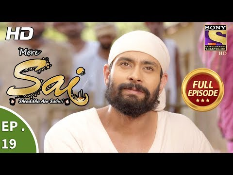 Mere Sai - मेरे साईं - Ep 19 - Full Episode - 19th October, 2017