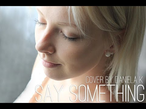 Say something - A Great big  worlds, Christina Aguilera ll Cover by Ela Dawn