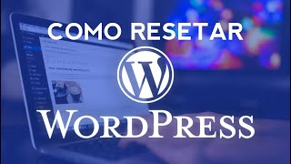 Como Resetar WordPress com Plu…