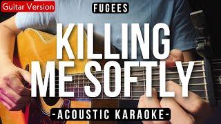 Killing Me Softly [Karaoke Acoustic] - Fugees [HQ Backing Track]
