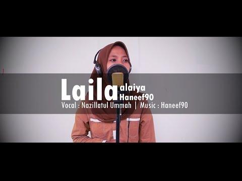 Layla alayya | Nazilla Ummah | Haneef90
