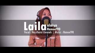 Video Layla alayya | Nazilla Ummah | Haneef90 download MP3, 3GP, MP4, WEBM, AVI, FLV Mei 2018