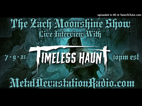 Timeless Haunt - Interview 2021 - The Zach Moonshine Show